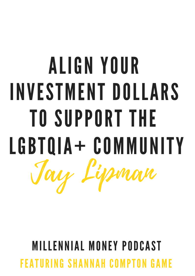 Align Your Investment Dollars To Support The LGBTQia + Community