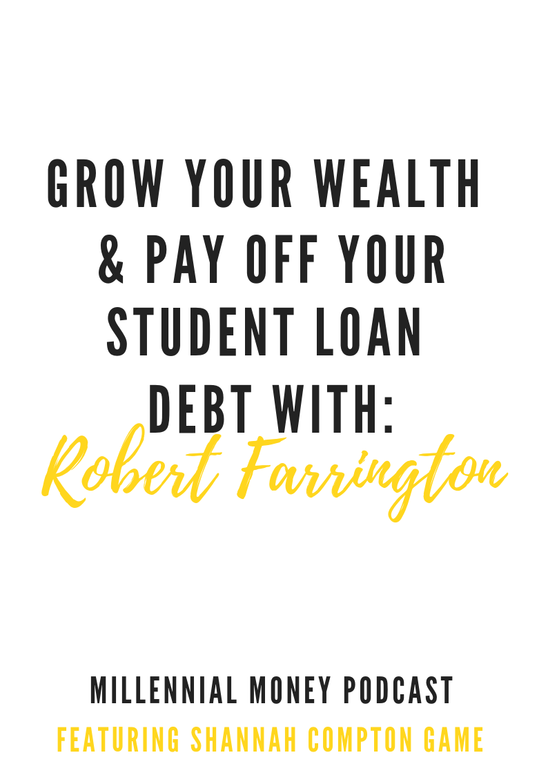 Grow Your Wealth & Pay Off Your Student Loan Debt