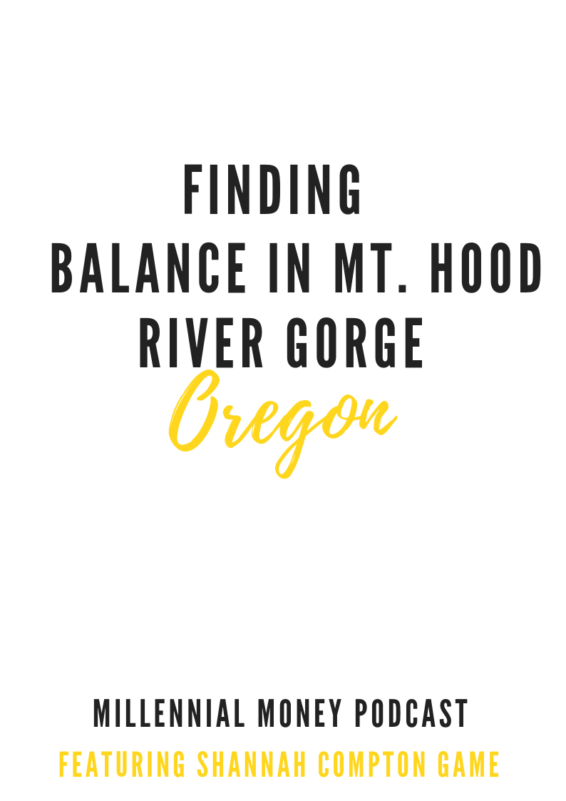 Finding Balance in Mt. Hood/ River Gorge Oregon