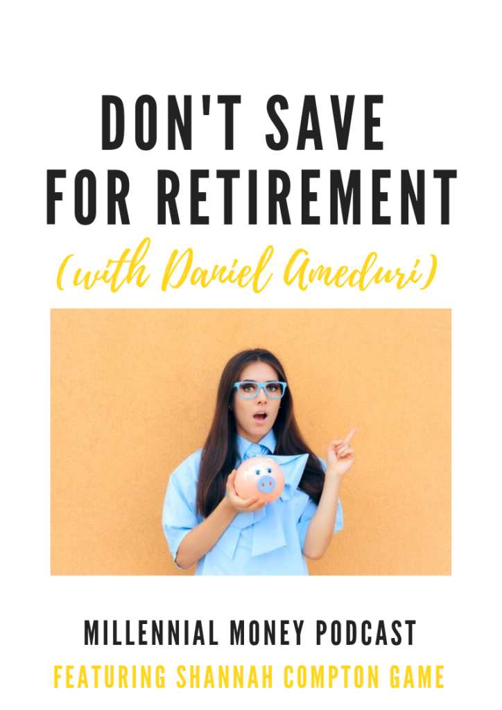 New podcast episode, Don't Save for Retirement, sharing the tips you need for retirement.