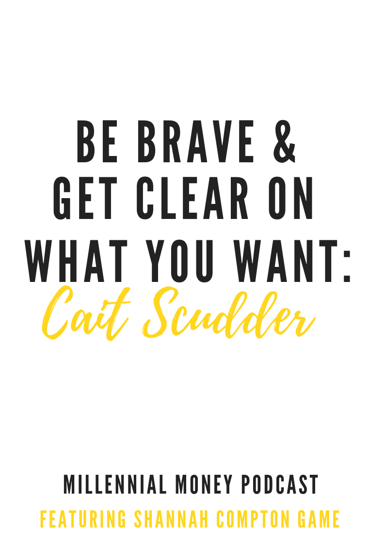 Be Brave & Get Clear on What You Want