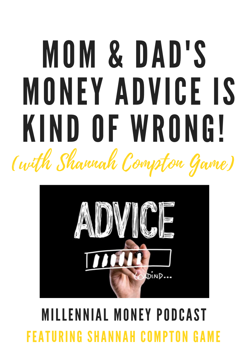 Mom and Dad's Money Advice is Kinda Of Wrong