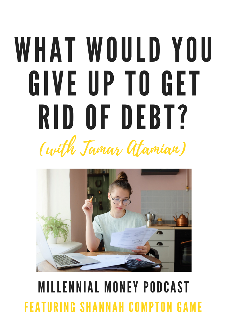 What Would You Give Up to Get Rid of Debt