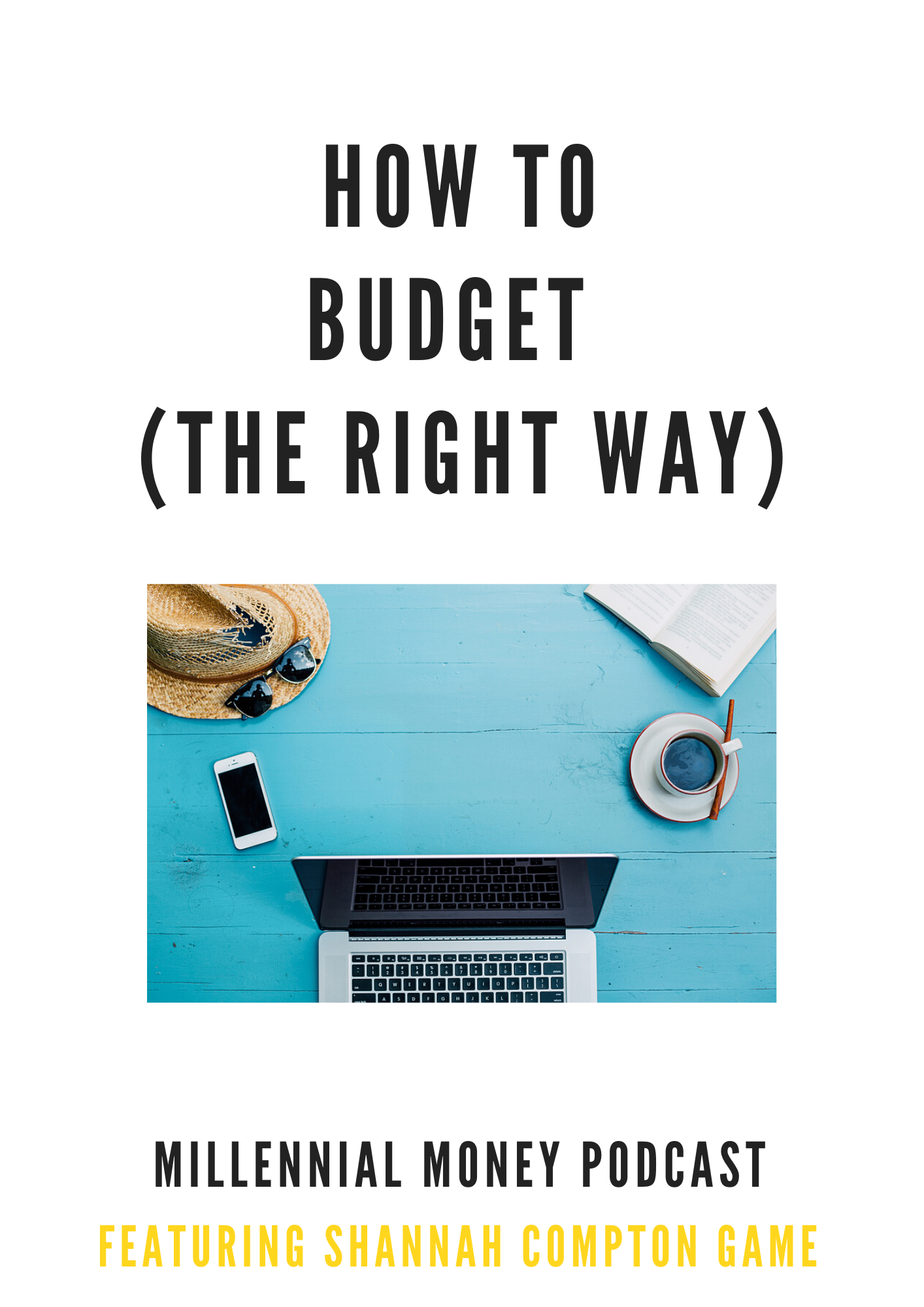 How to Budget (the Right Way)
