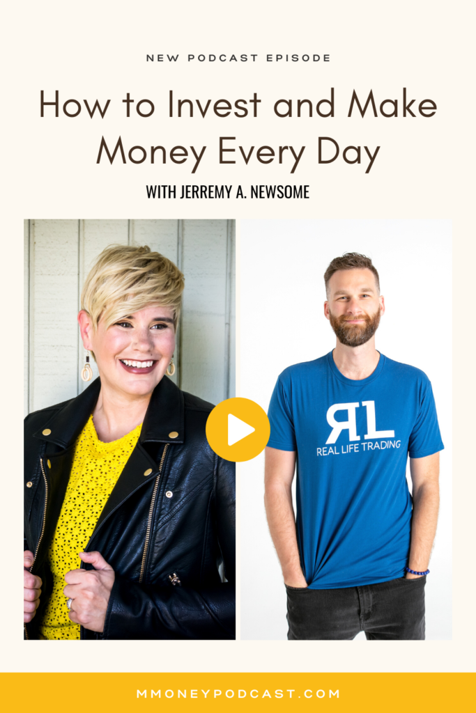 Learn how to invest and make money every day in this podcast episode